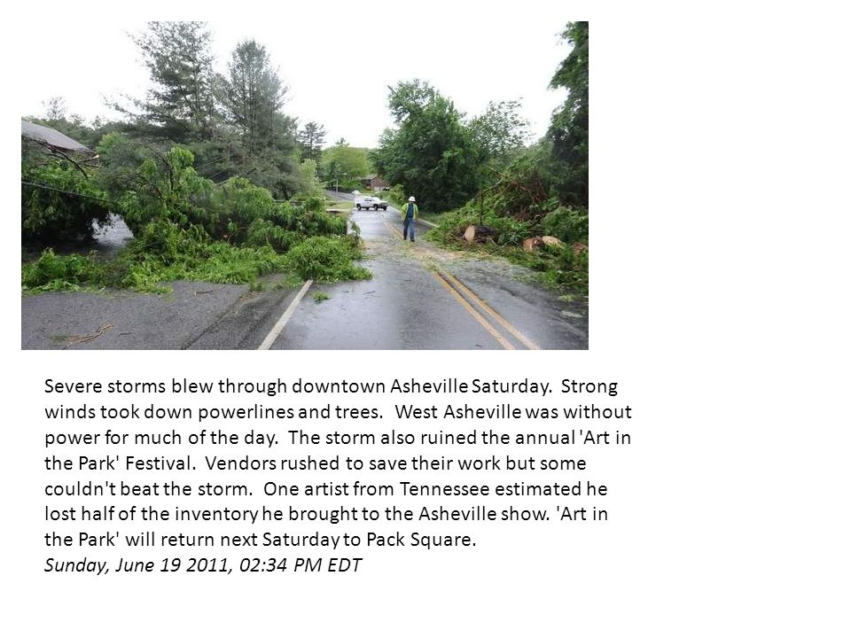 Severe storms blew through downtown Asheville Saturday.