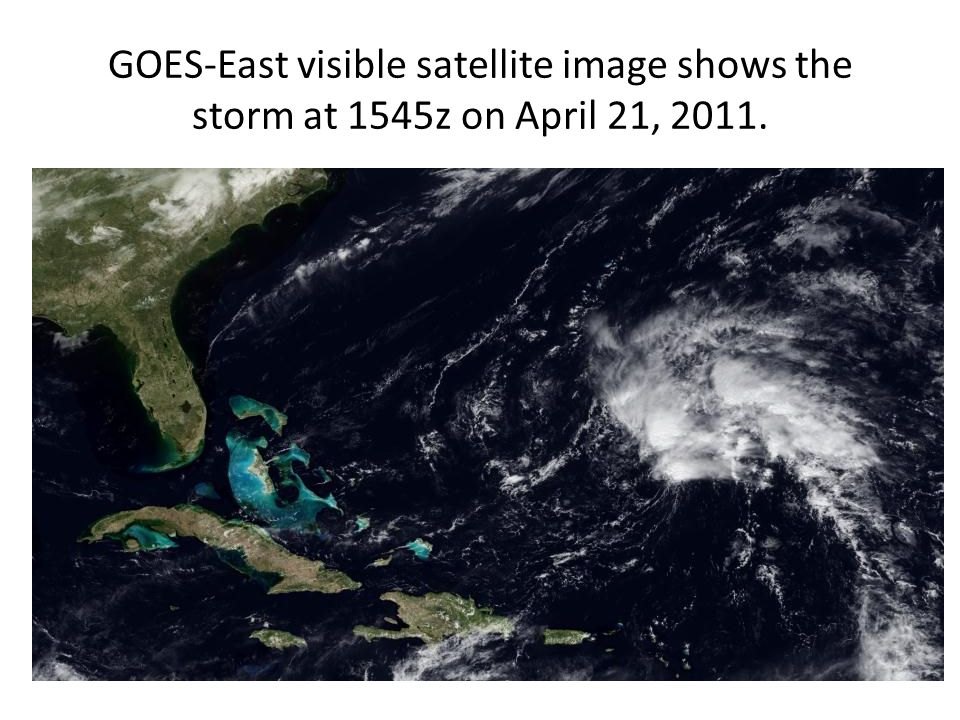 GOES-East visible satellite image shows the storm at 1545z on April 21, 2011.