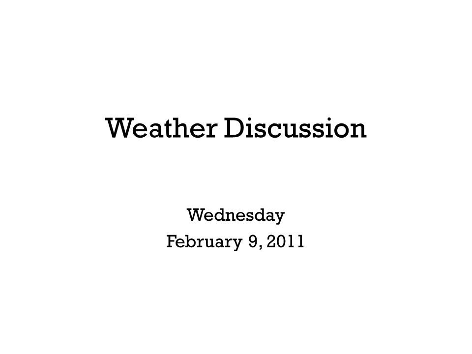 Weather Discussion Wednesday February 9, 2011