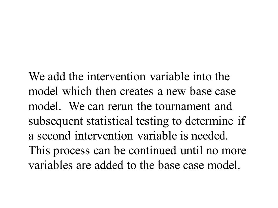 We add the intervention variable into the model which then creates a new base case model.