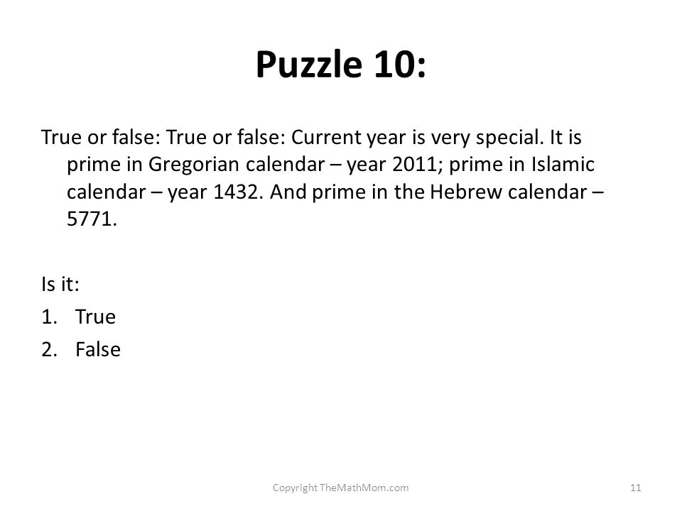 Puzzle 10: True or false: True or false: Current year is very special.