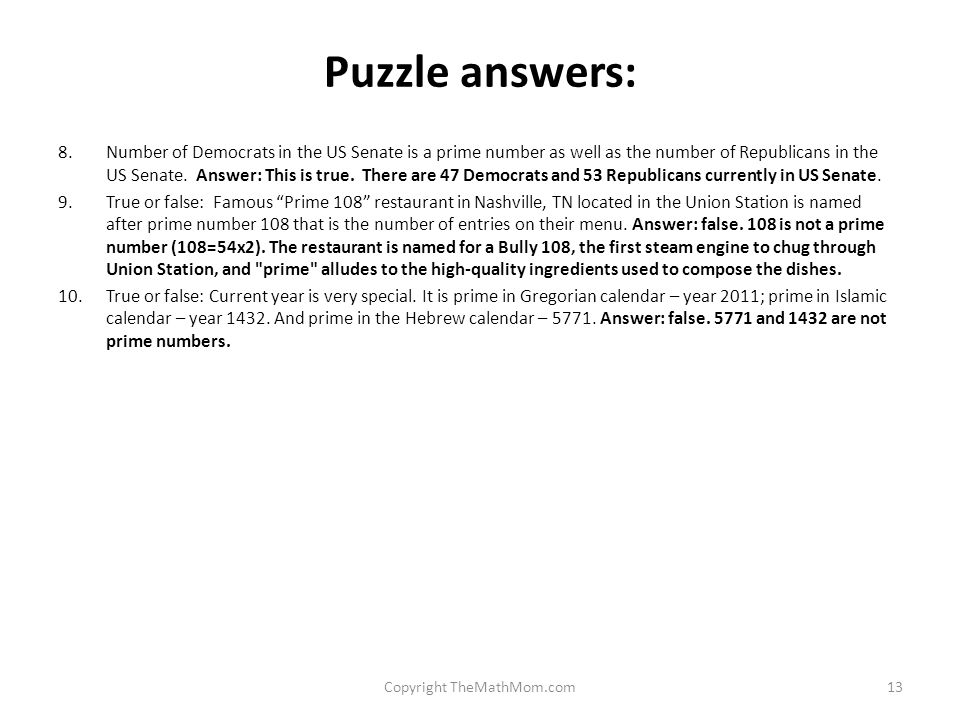 Puzzle answers: 8.Number of Democrats in the US Senate is a prime number as well as the number of Republicans in the US Senate.