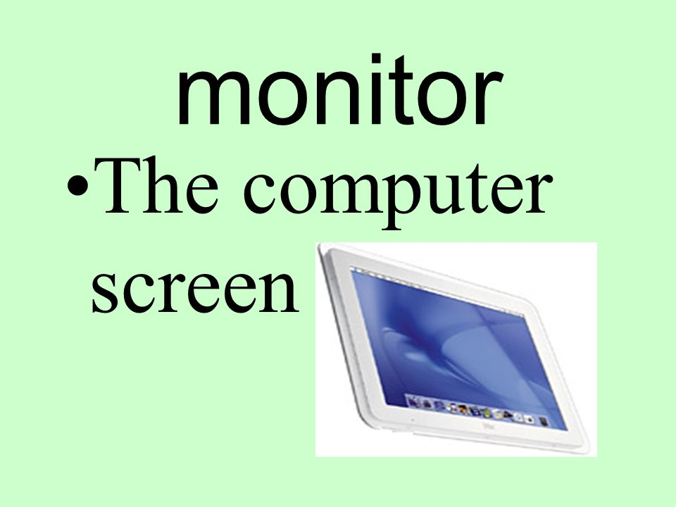 monitor The computer screen