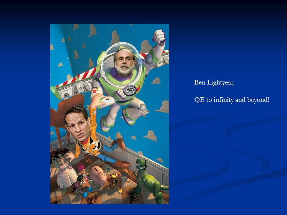 Ben Lightyear. QE to infinity and beyond!