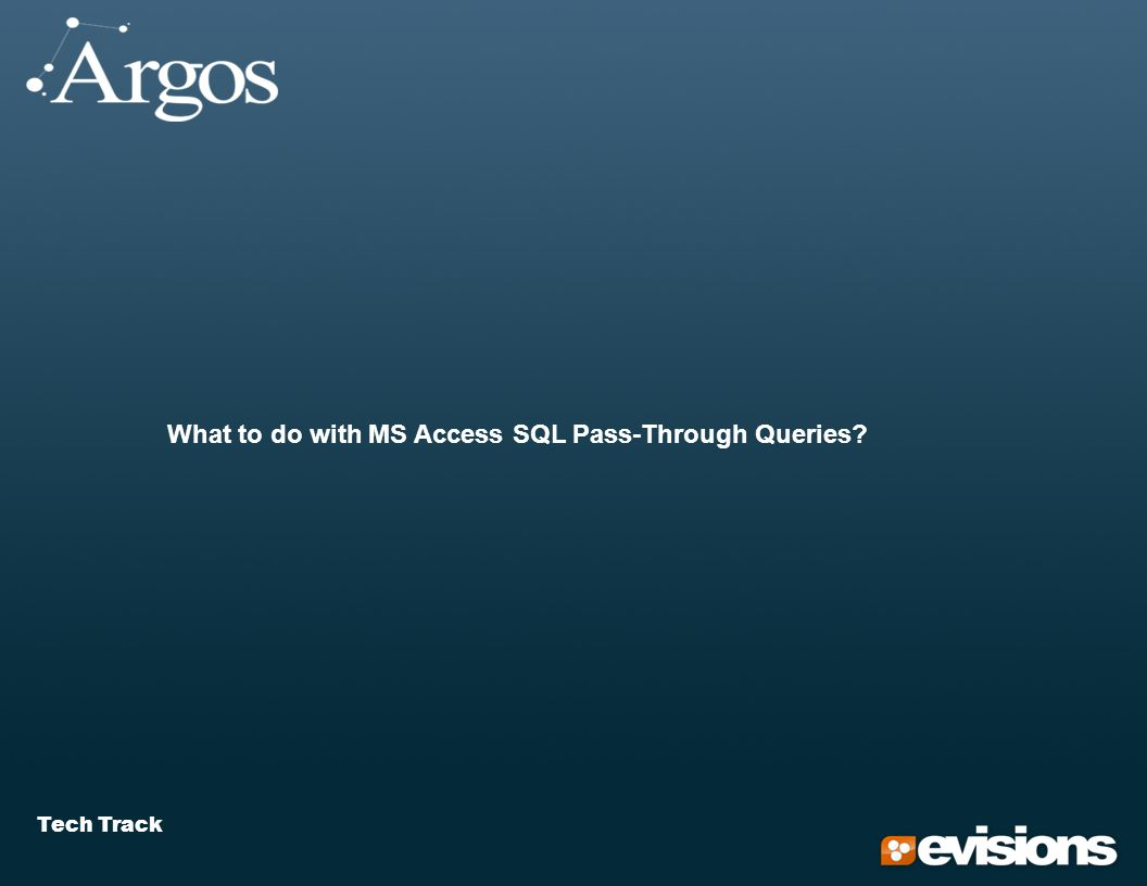 Tech Track What to do with MS Access SQL Pass-Through Queries