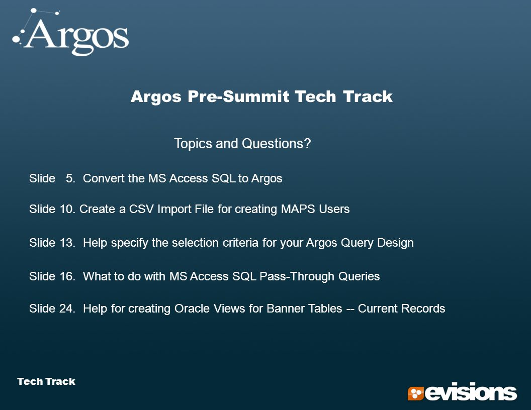 Tech Track Argos Pre-Summit Tech Track Topics and Questions.