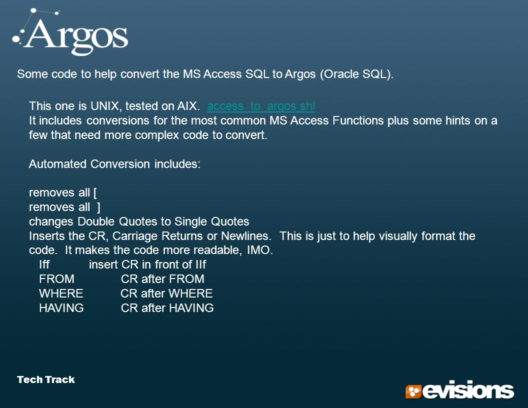 Tech Track Some code to help convert the MS Access SQL to Argos (Oracle SQL).