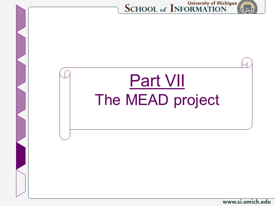 Part VII The MEAD project