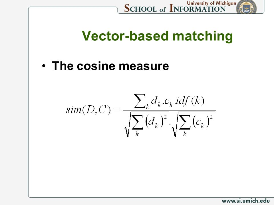 Vector-based matching The cosine measure