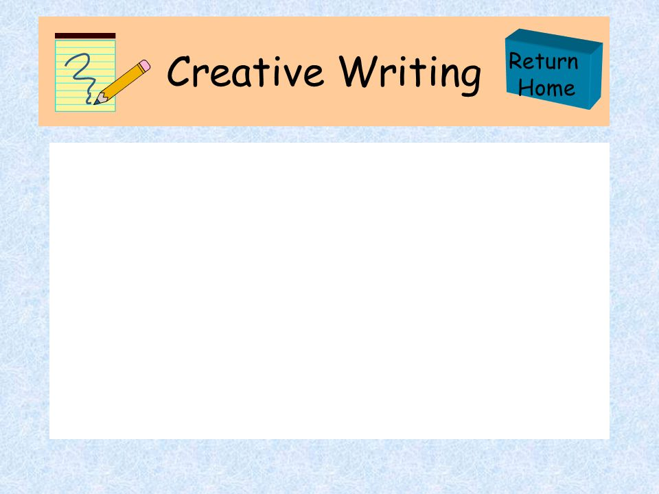Creative Writing Return Home