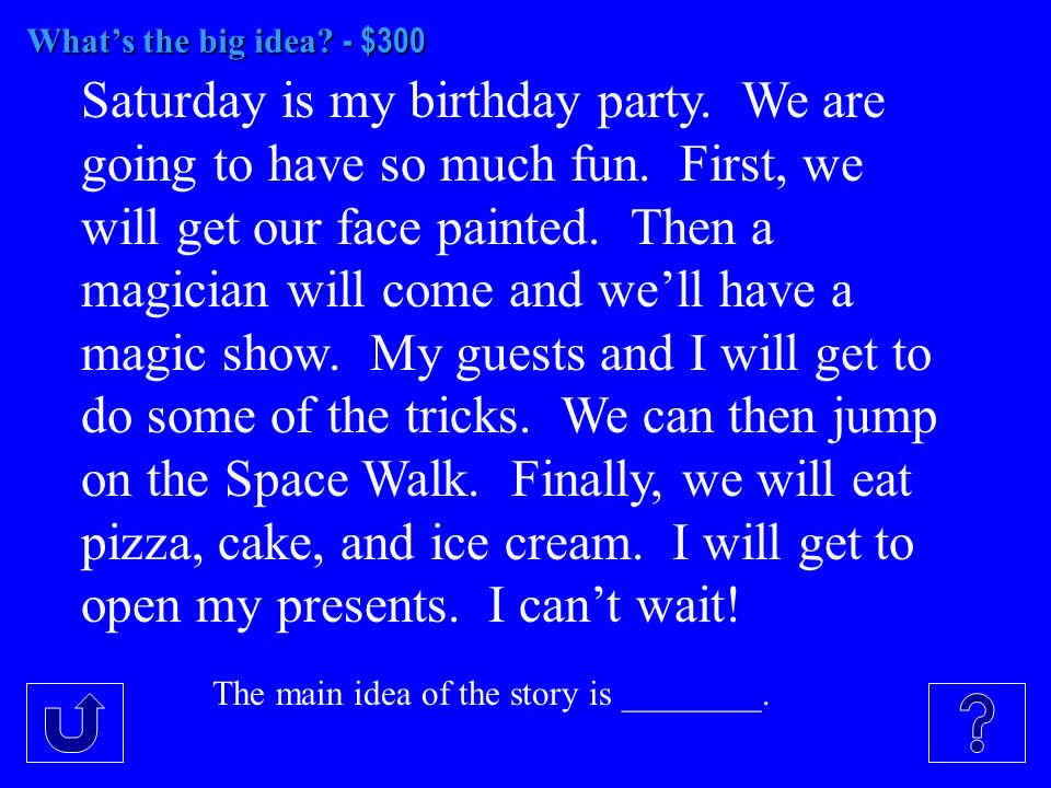 Whats the big idea. - $300 Saturday is my birthday party.