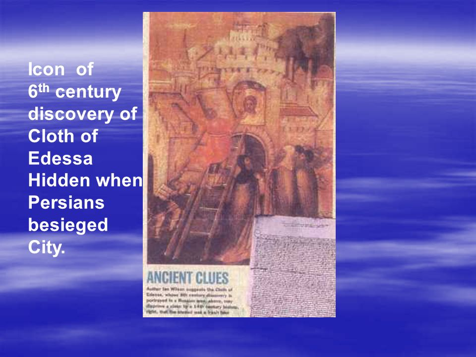 Icon of 6 th century discovery of Cloth of Edessa Hidden when Persians besieged City.
