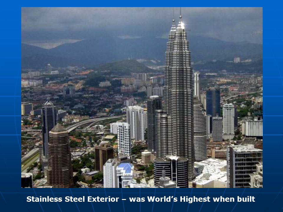Stainless Steel Exterior – was Worlds Highest when built