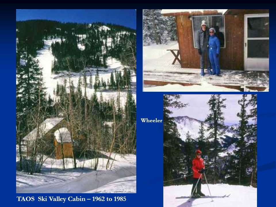 TAOS Ski Valley Cabin – 1962 to 1985 Wheeler