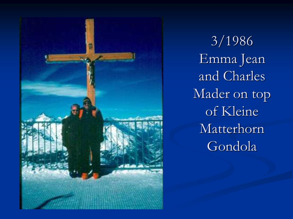 3/1986 Emma Jean and Charles Mader on top of Kleine Matterhorn Gondola