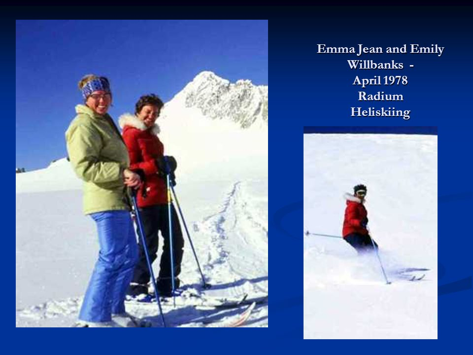Emma Jean and Emily Willbanks - April 1978 Radium Heliskiing