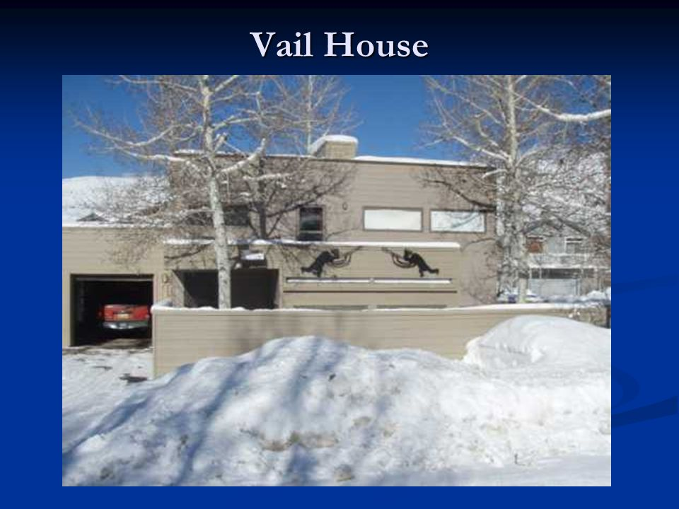 Vail House