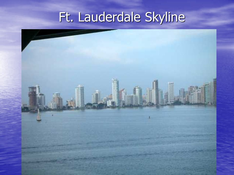 Ft. Lauderdale Skyline Ft. Lauderdale Skyline
