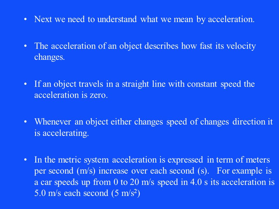 Next we need to understand what we mean by acceleration.