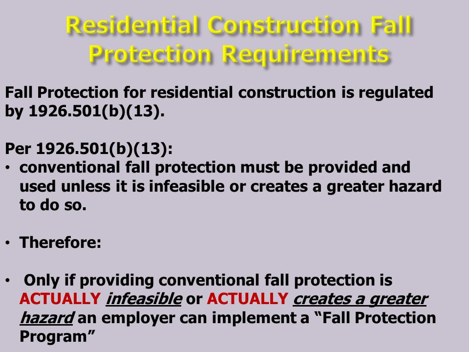 Fall Protection for residential construction is regulated by 1926.501(b)(13).