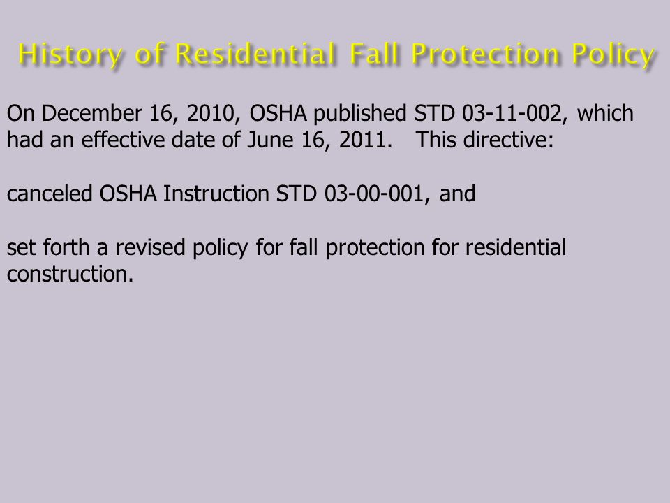 On December 16, 2010, OSHA published STD 03-11-002, which had an effective date of June 16, 2011.