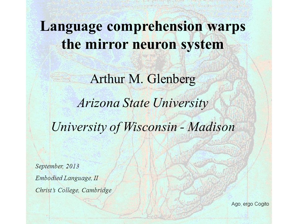 Ago, ergo Cogito Language comprehension warps the mirror neuron system Arthur M.
