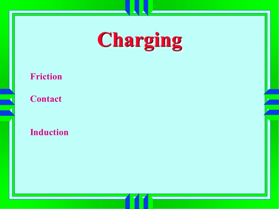ChargingCharging Friction Contact Induction