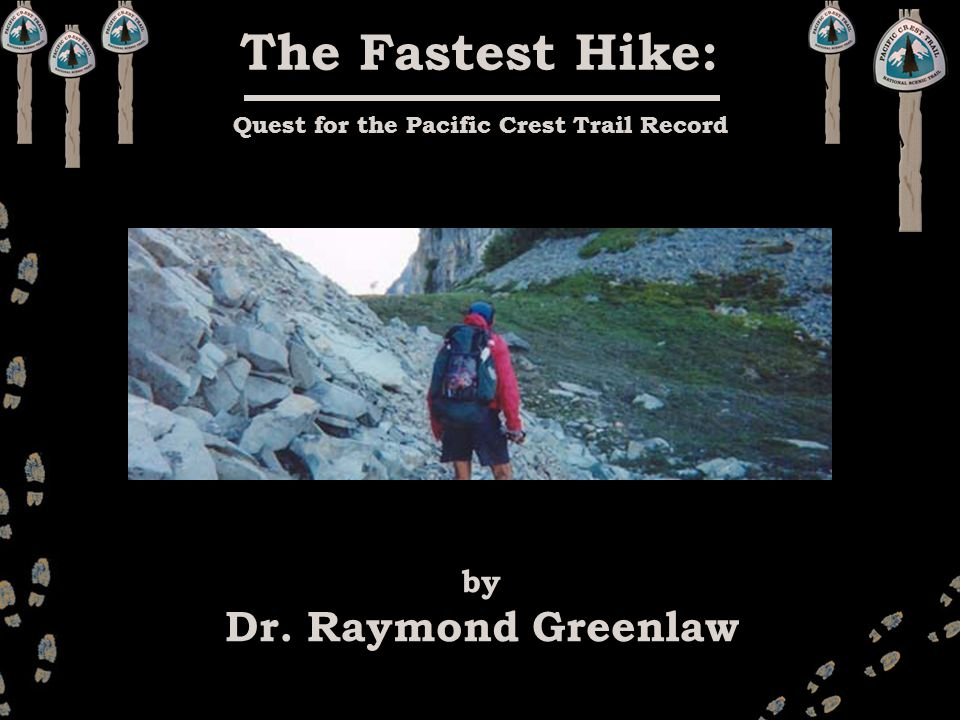 The Fastest Hike: Quest for the Pacific Crest Trail Record by Dr. Raymond Greenlaw