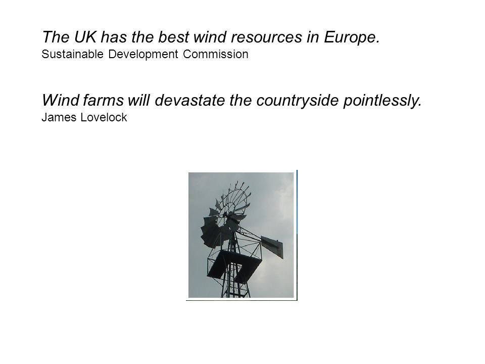 The UK has the best wind resources in Europe.