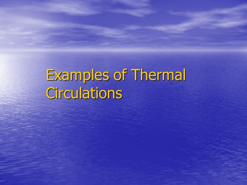 Examples of Thermal Circulations