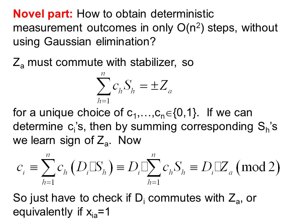 Novel part: How to obtain deterministic measurement outcomes in only O(n 2 ) steps, without using Gaussian elimination.