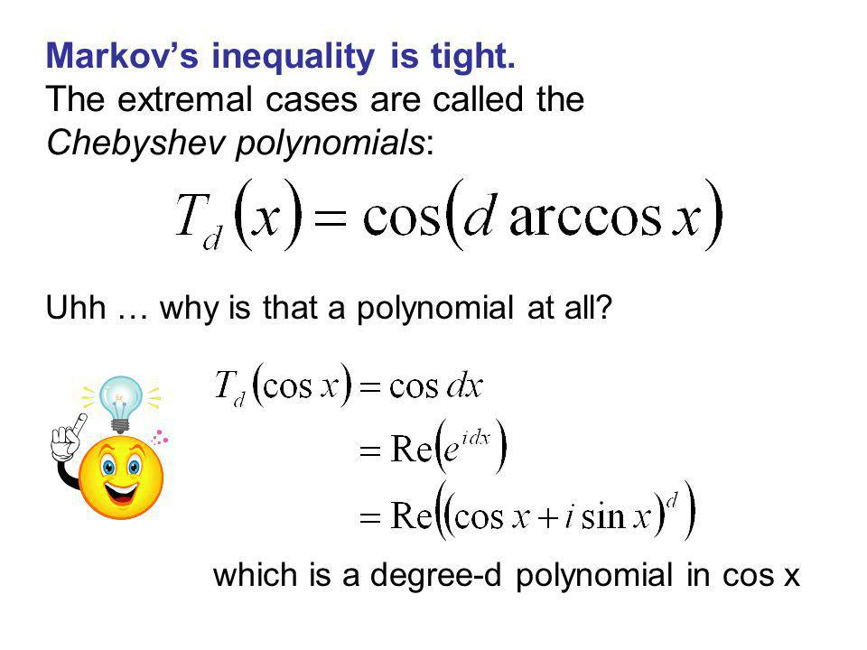 Markovs inequality is tight.