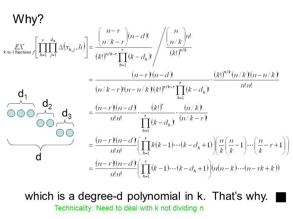 which is a degree-d polynomial in k. Thats why. Why.