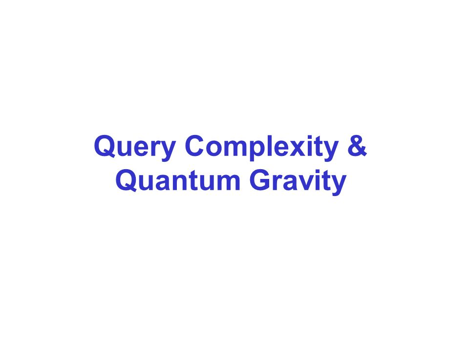 Query Complexity & Quantum Gravity