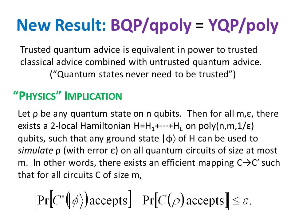 New Result: BQP/qpoly = YQP/poly Trusted quantum advice is equivalent in power to trusted classical advice combined with untrusted quantum advice.
