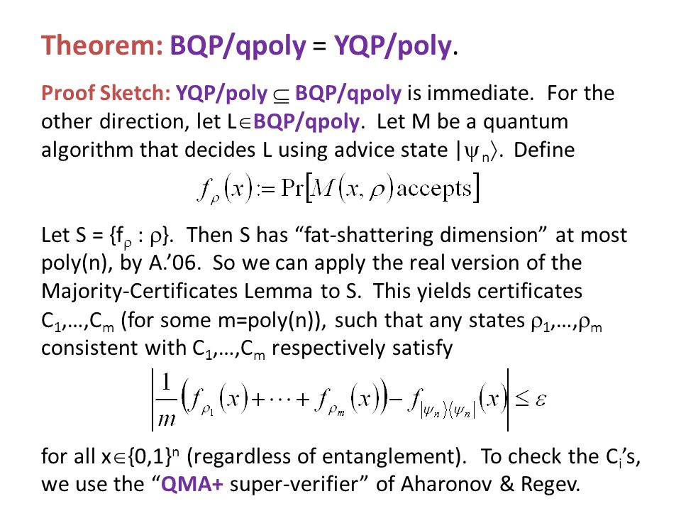 Theorem: BQP/qpoly = YQP/poly. Proof Sketch: YQP/poly BQP/qpoly is immediate.