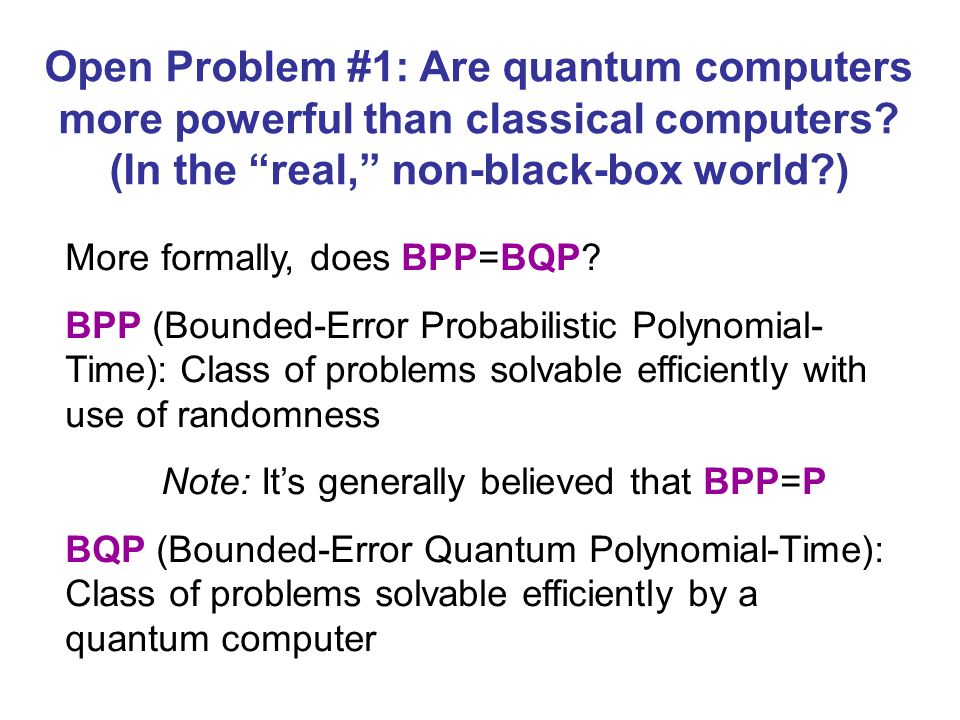 More formally, does BPP=BQP.