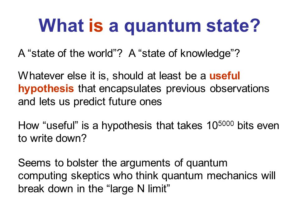 What is a quantum state. A state of the world. A state of knowledge.