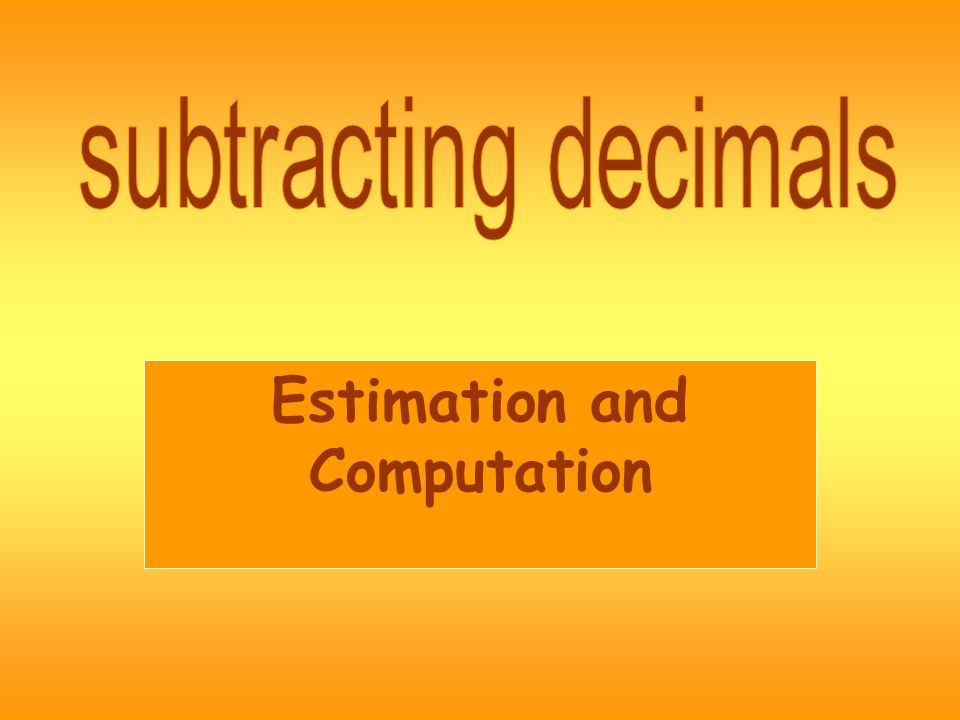 Estimation and Computation