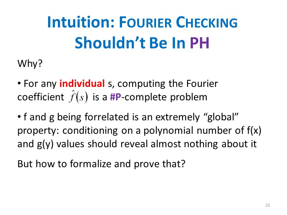 Intuition: F OURIER C HECKING Shouldnt Be In PH Why.