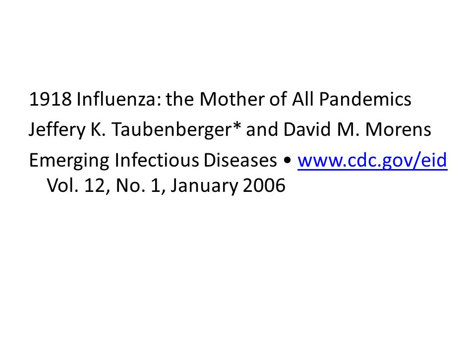 1918 Influenza: the Mother of All Pandemics Jeffery K.