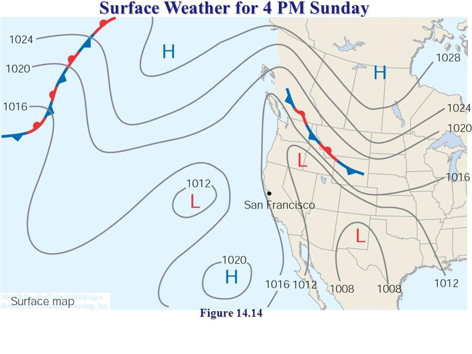 Surface Weather for 4 PM Sunday Figure 14.14