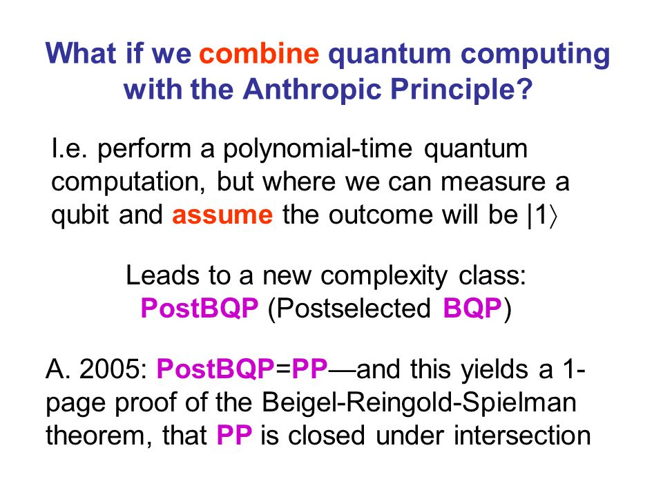 What if we combine quantum computing with the Anthropic Principle.