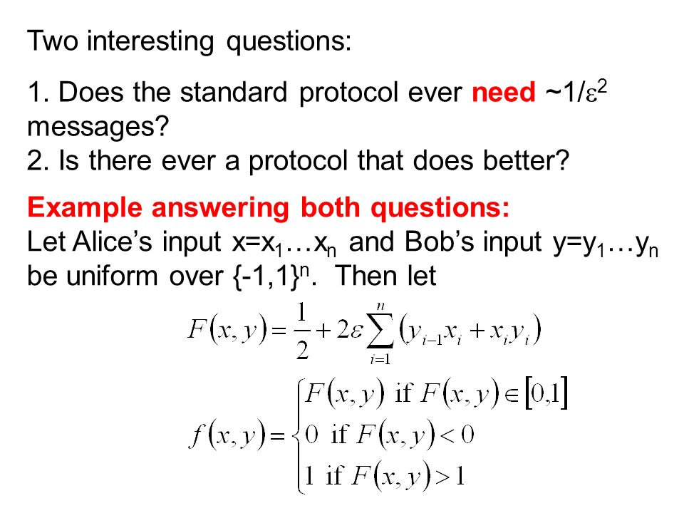 Two interesting questions: 1. Does the standard protocol ever need ~1/ 2 messages.