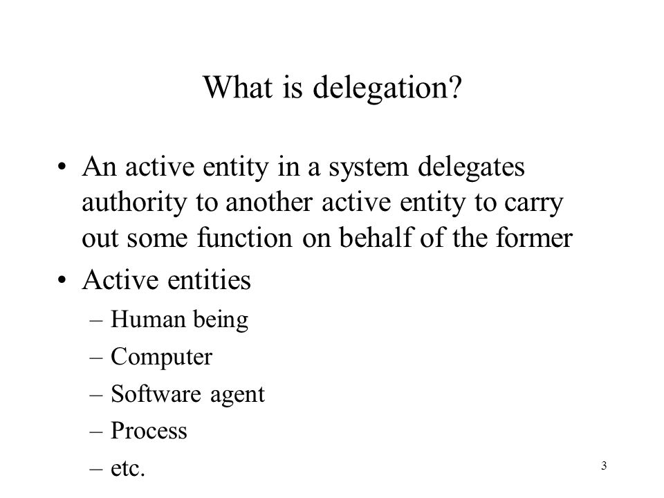 3 What is delegation.