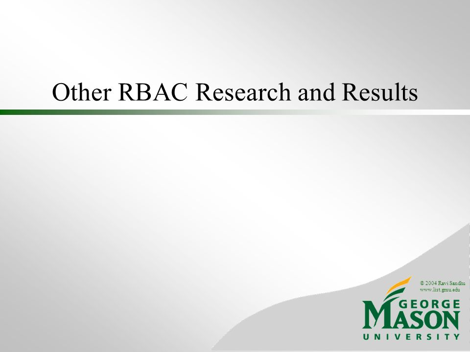 © 2004 Ravi Sandhu   Other RBAC Research and Results