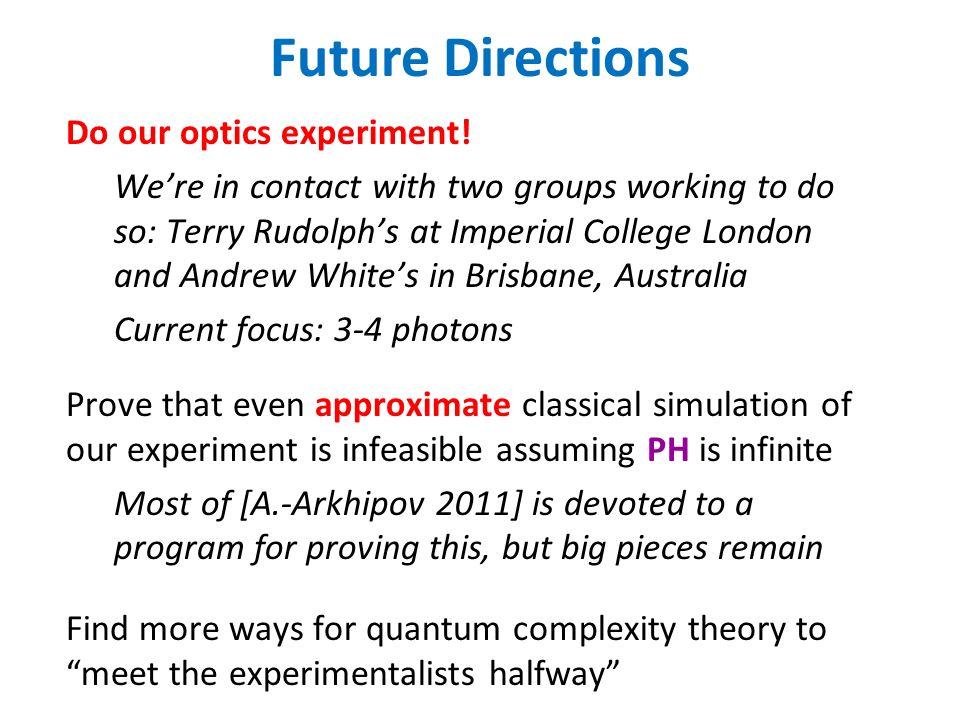Future Directions Do our optics experiment.