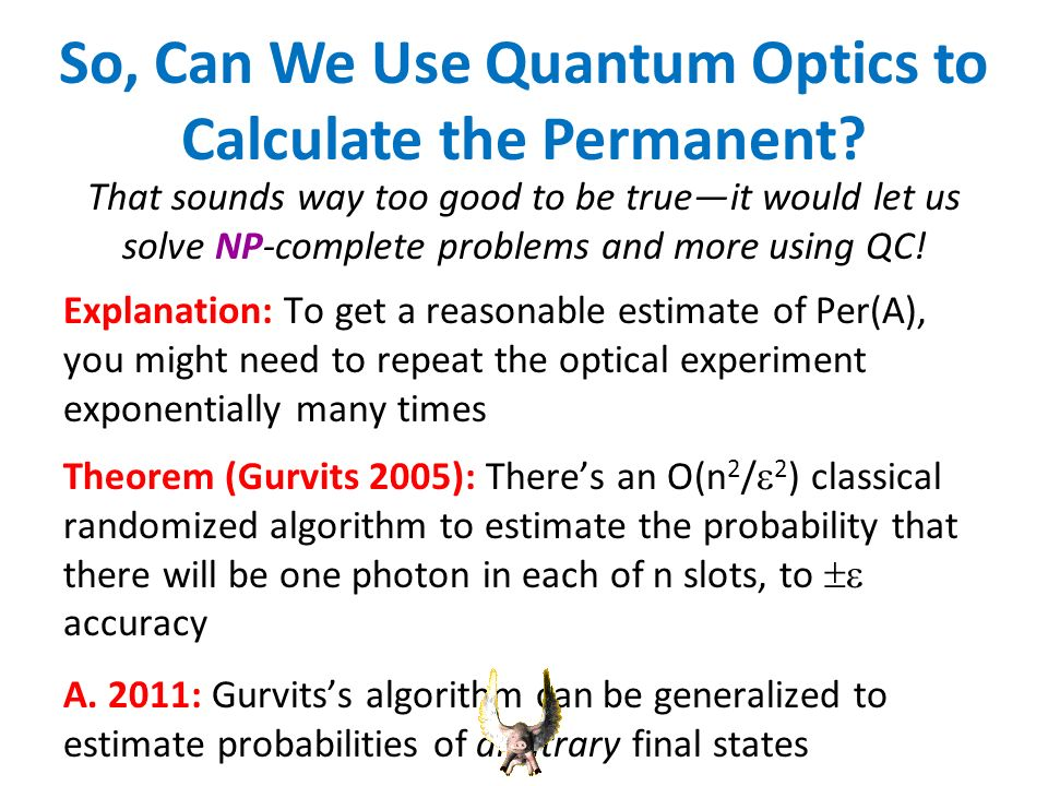 So, Can We Use Quantum Optics to Calculate the Permanent.