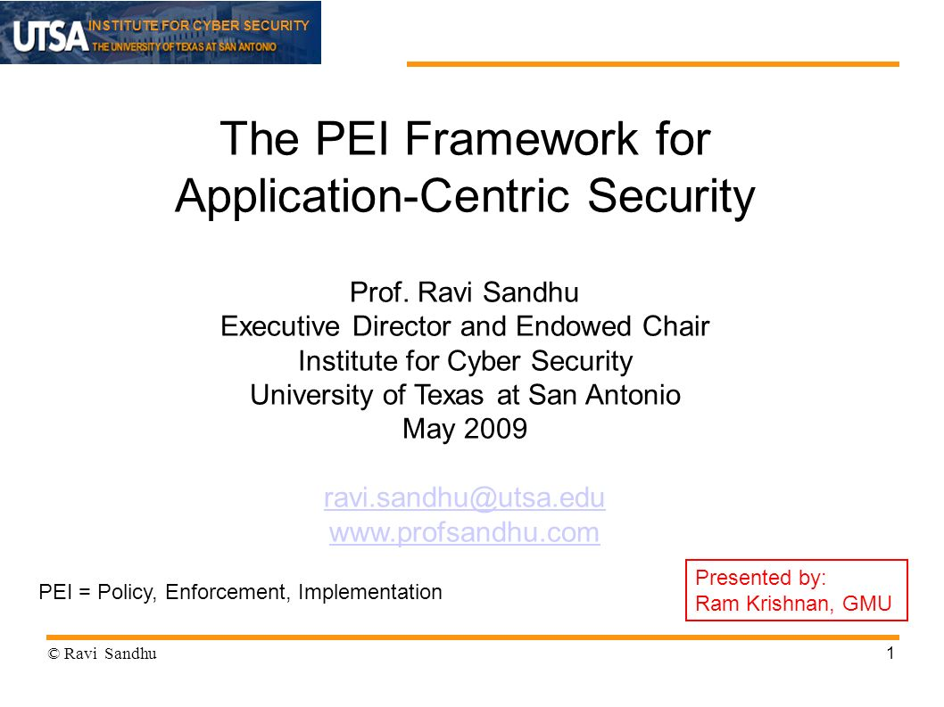 INSTITUTE FOR CYBER SECURITY 1 The PEI Framework for Application-Centric Security Prof.