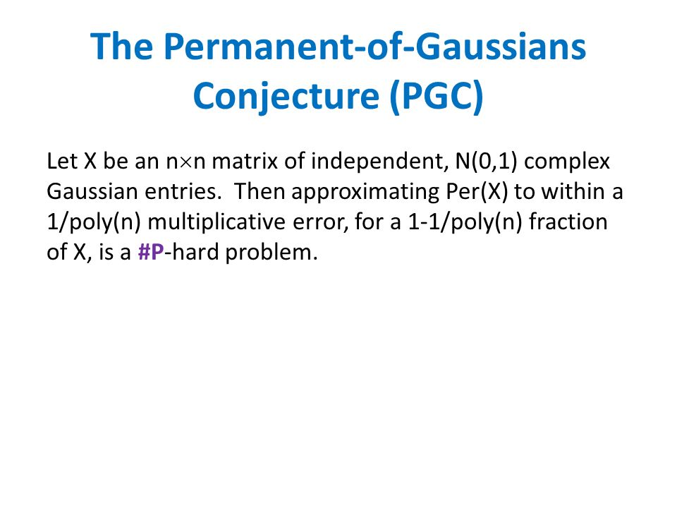 Let X be an n n matrix of independent, N(0,1) complex Gaussian entries.